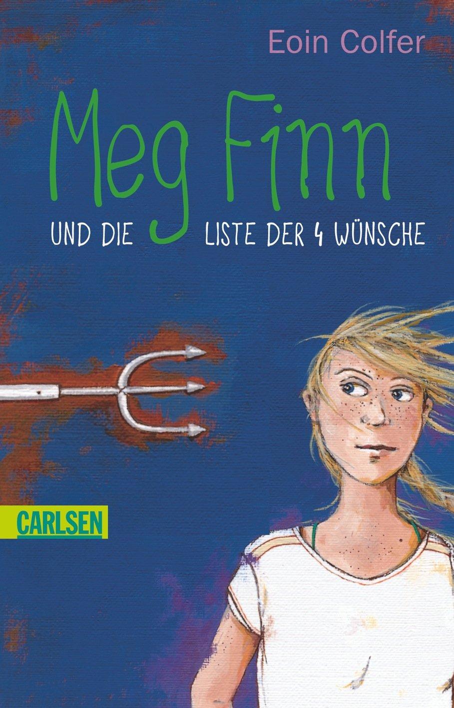 Meg Finn und die Liste der vier Wünsche von Eoin Colfer