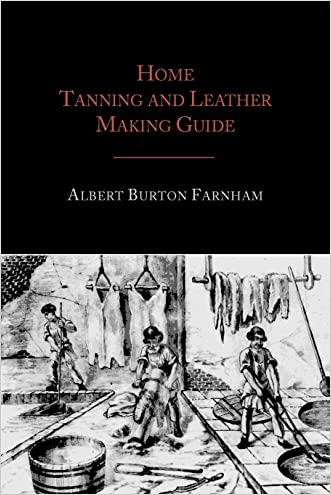 Home Tanning and Leather Making Guide