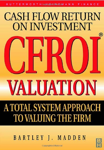 CFROI Valuation: A Total System Approach to Valuing the Firm