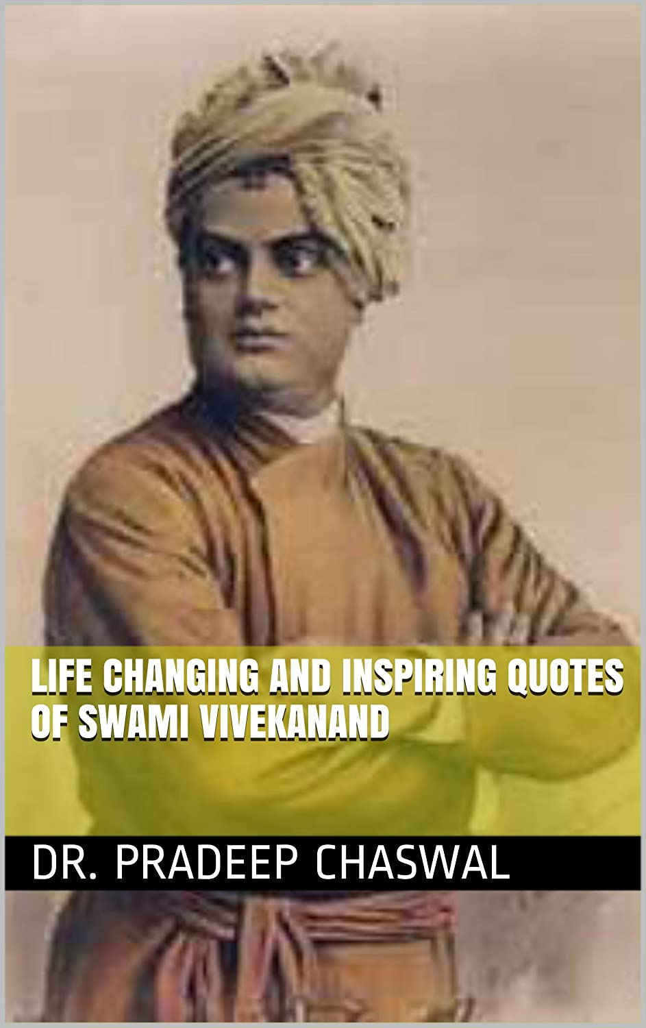 Life Changing and Inspiring Quotes of Swami Vivekanand
