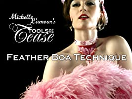 Tools of the Tease - Feather Boa Technique with Michelle L'amour