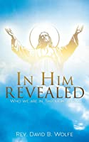 In Him Revealed