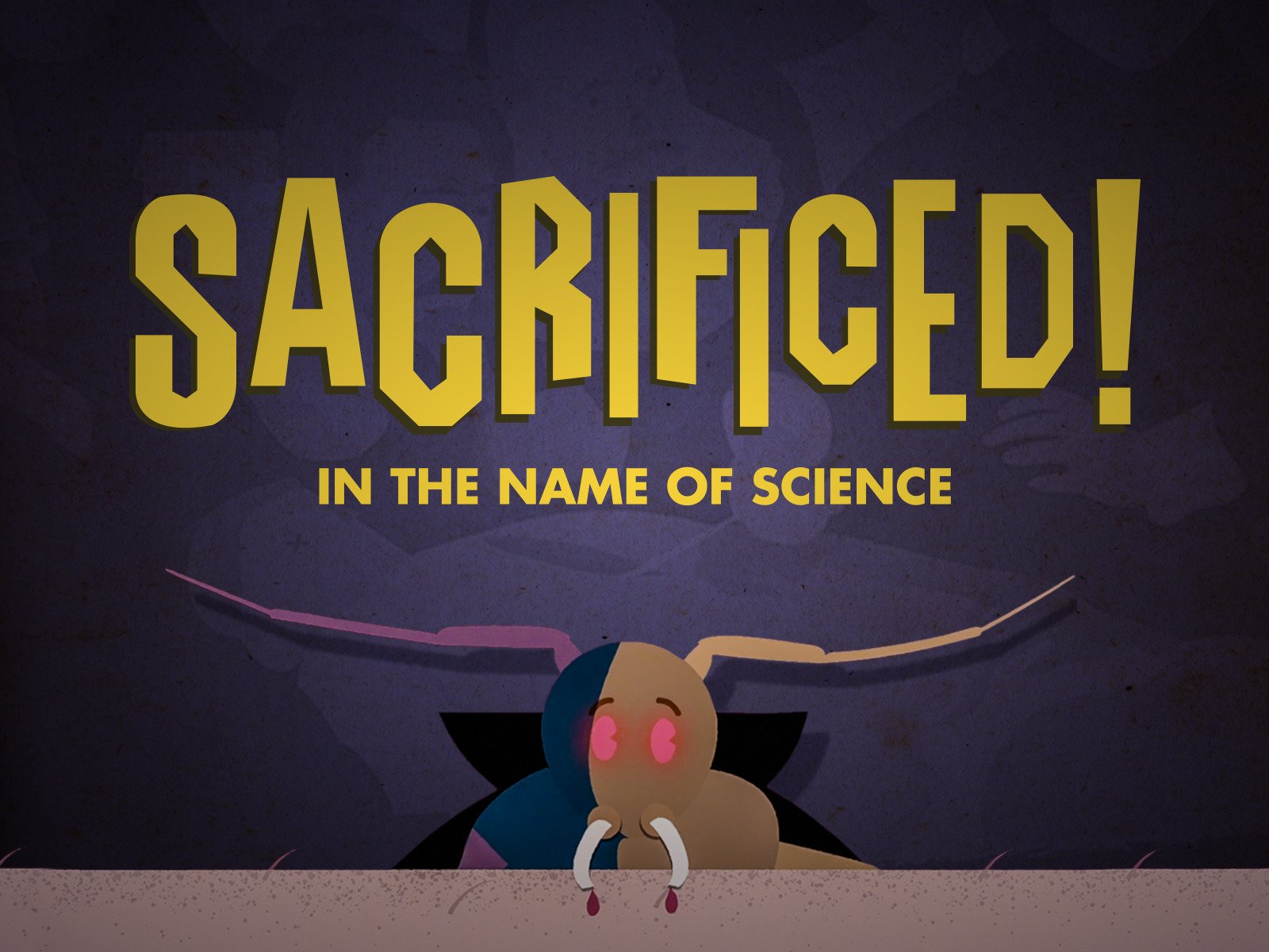 Sacrificed! In the Name of Science - Season 1