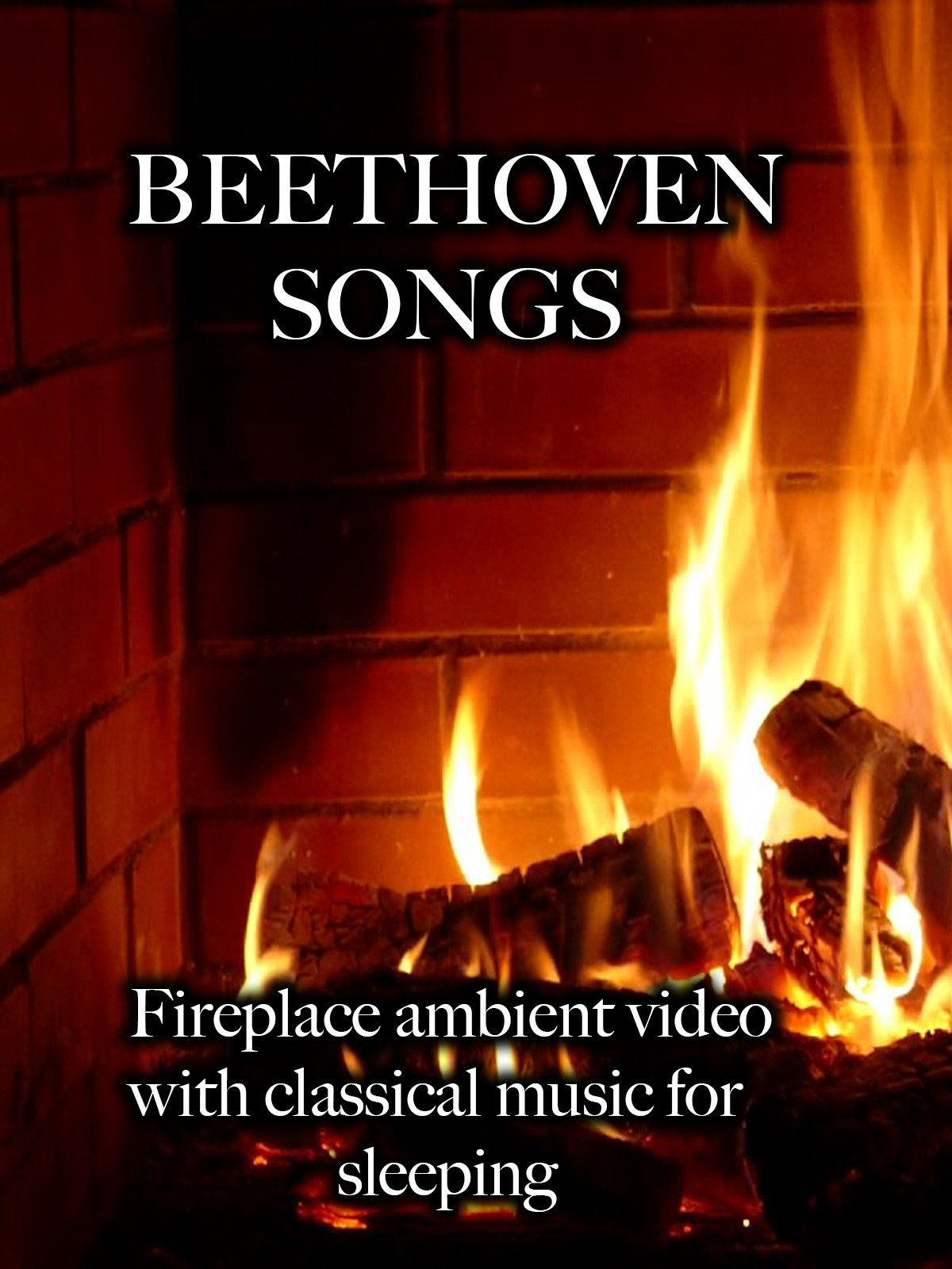 Beethoven Songs Fireplace Ambient Video with Classical Music for Sleeping