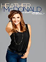 Heather McDonald: I Don't Mean to Brag