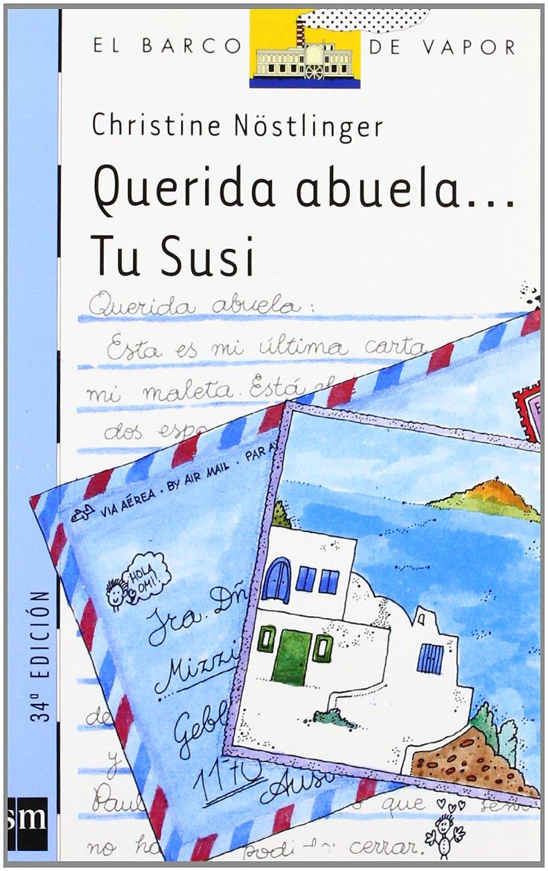 Querida abuela. Tu Susi/ Dear Grandmother. Your Susi (El Barco De Vapor) (Spanish Edition)