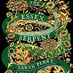 The Essex Serpent: A Novel | Sarah Perry