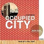 Occupied City | David Peace