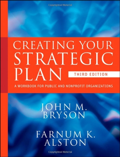 Creating Your Strategic Plan: A Workbook for Public and...