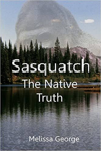 Sasquatch, The Native Truth