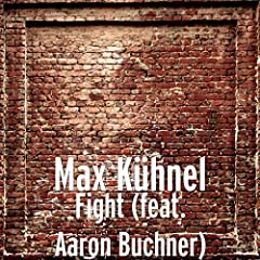 Fight (feat. Aaron Buchner) [Explicit]