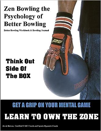 Zen Bowling the Psychology of Better Bowling written by Jessie Bowen