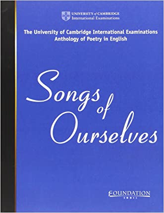 Songs of Ourselves India Edition: The University of Cambridge International Examinations Anthology of Poetry in English