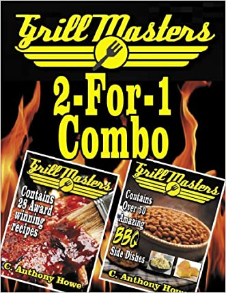 The GRILLMASTERS 2-FOR-1 BBQ COMBO COLLECTION (MASTER CHEF SERIES Book 3)