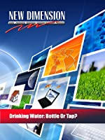 Drinking Water: Bottle Or Tap?
