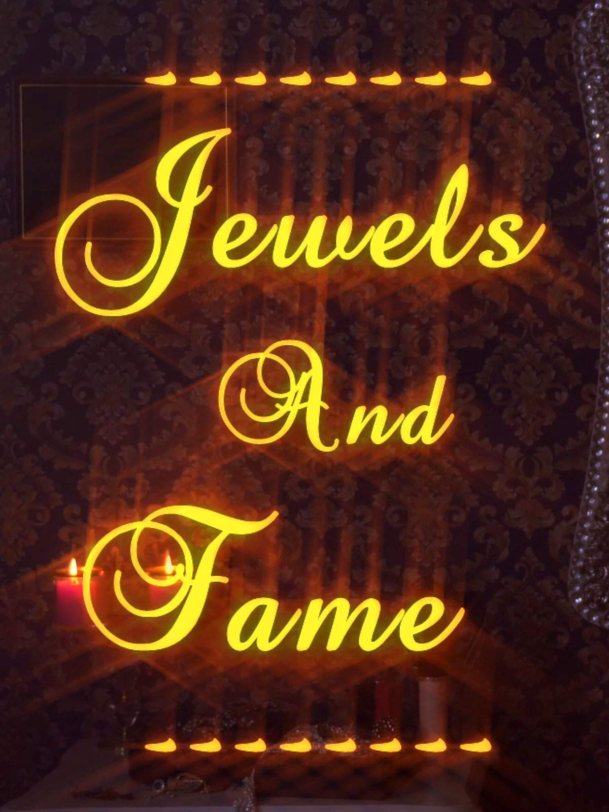 Jewels and Fame