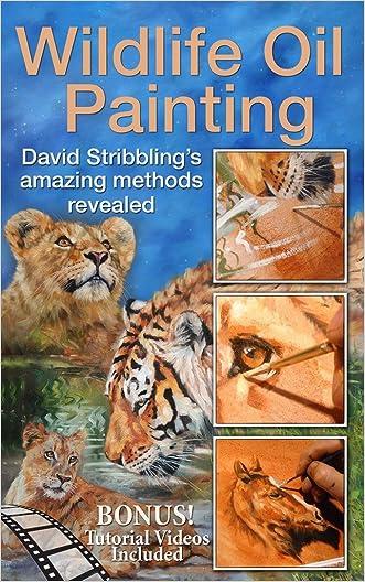 Wildlife Oil Painting: David Stribbling's amazing methods revealed written by Roy Simmons