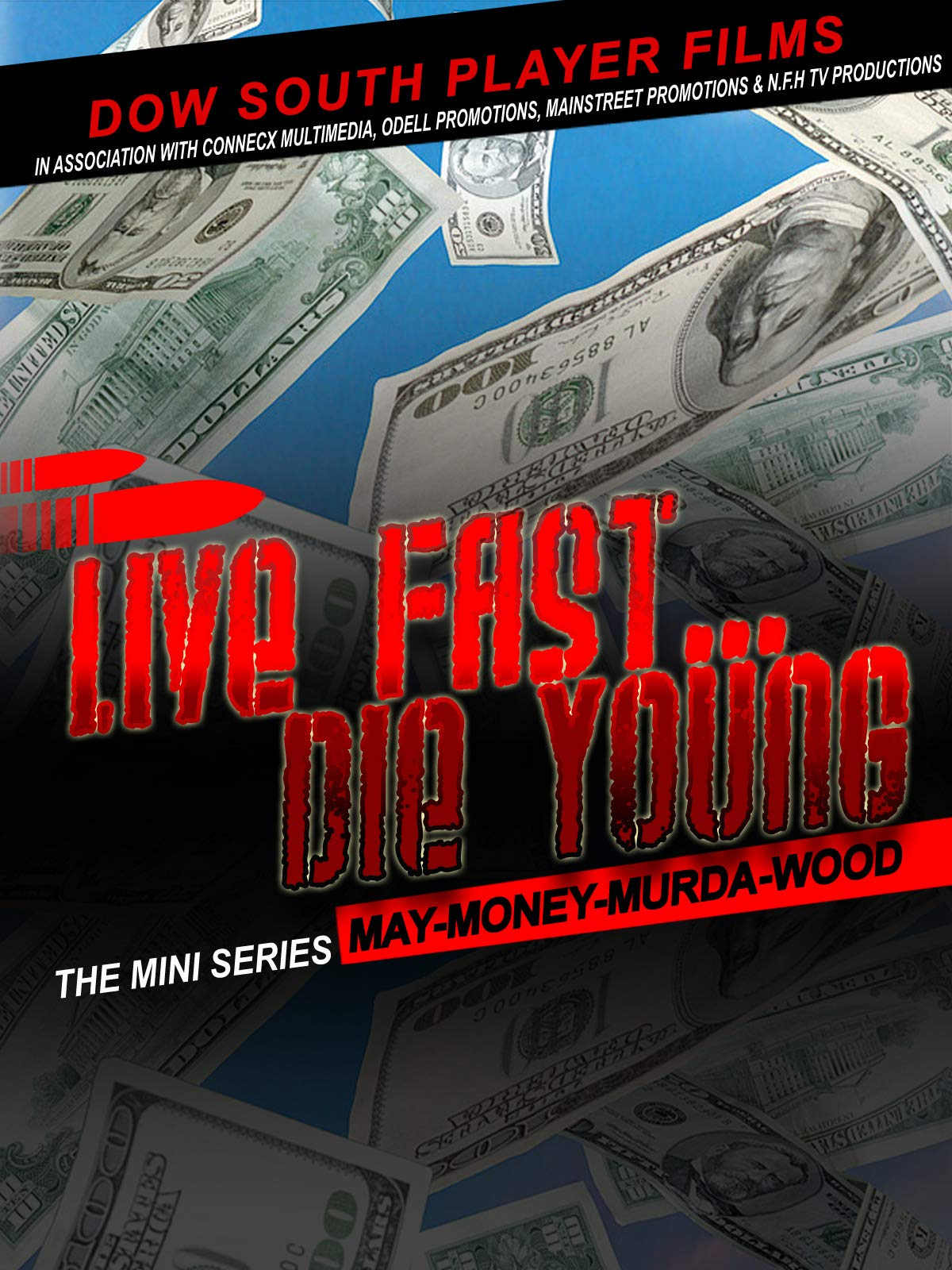 Live Fast Die Young May-Money-Murda-Wood