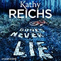 Bones Never Lie Audiobook by Kathy Reichs Narrated by Katherine Borowitz