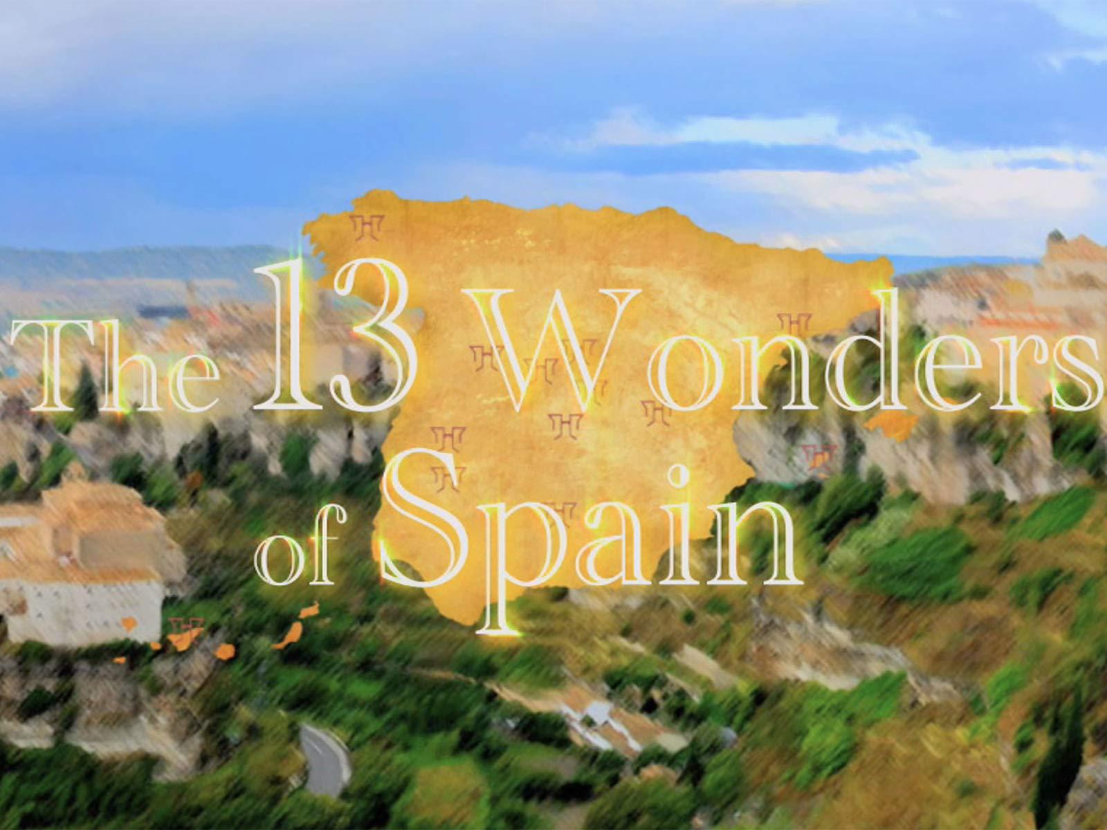 The 13 Wonders of Spain on Amazon Prime Video UK