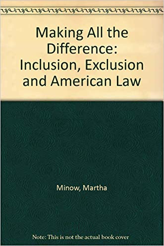 Making All the Difference: Inclusion, Exclusion and the American Law