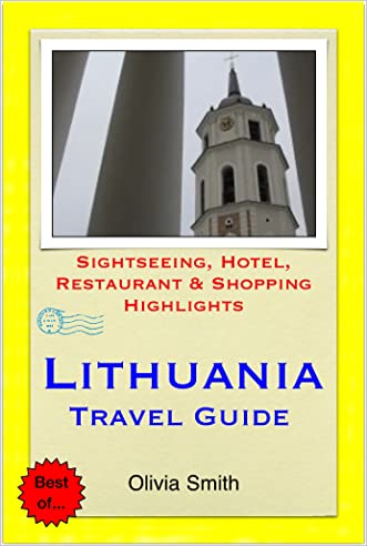Lithuania Travel Guide - Sightseeing, Hotel, Restaurant & Shopping Highlights (Illustrated)