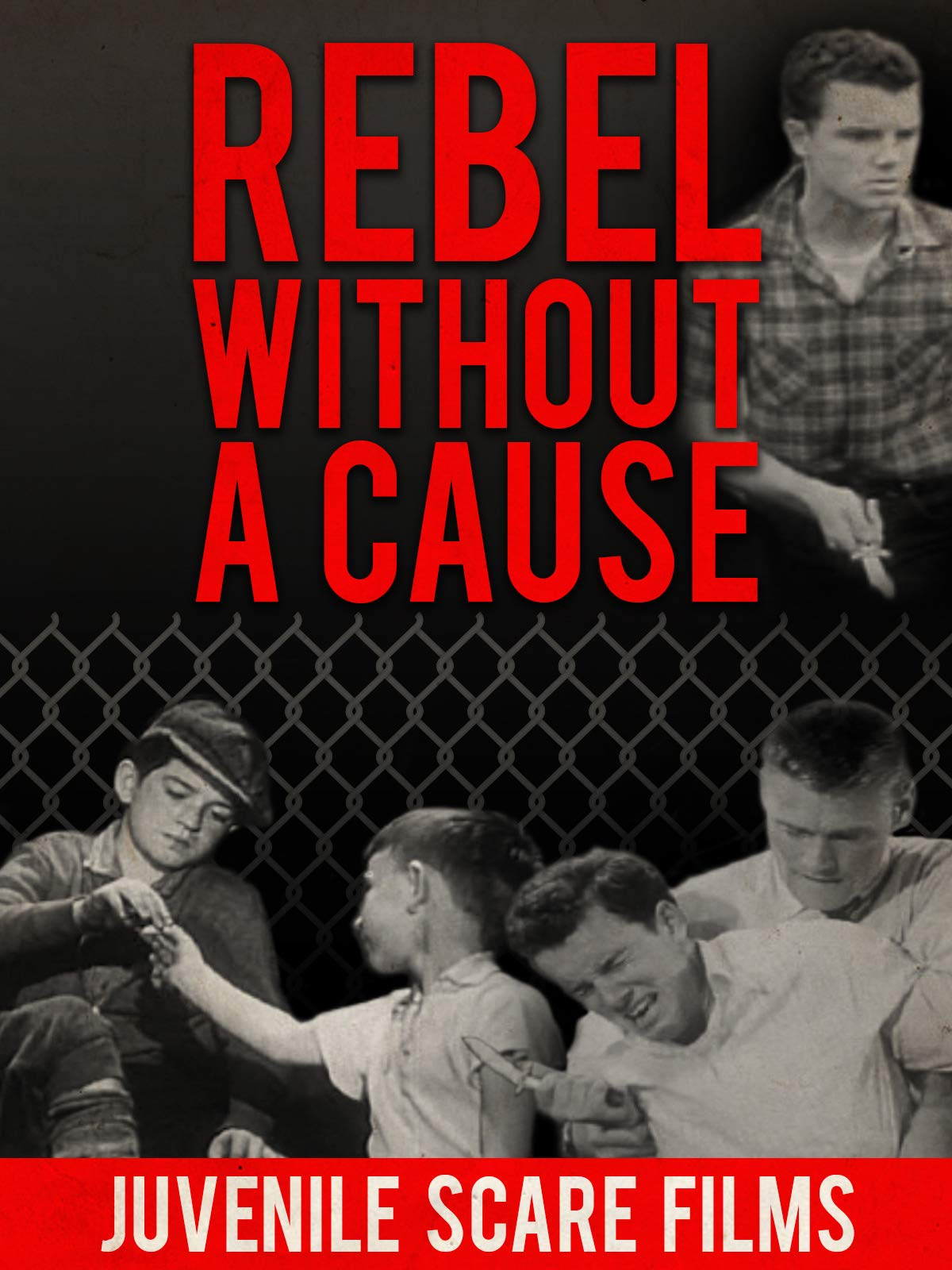 Rebel Without A Cause - Juvenile Scare Films