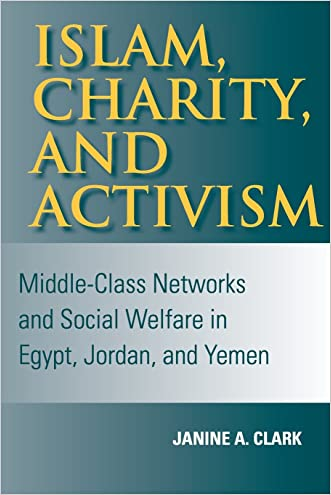 Islam, Charity, and Activism: Middle-Class Networks and Social Welfare in Egypt, Jordan, and Yemen (Indiana Series in Middle East Studies)