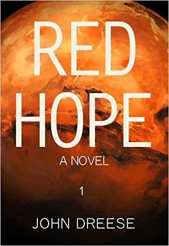 Red Hope: An Earth To Mars Thriller - Book 1