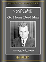 Suspense: Go Home Dead Man (1951)