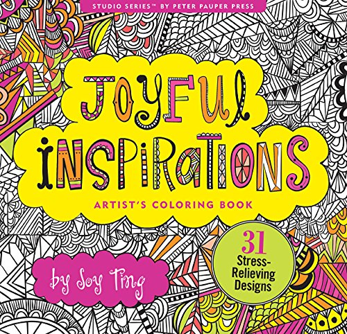 Joyful Inspirations Adult Coloring Book (31 Stress-Relieving Designs) (Artist's Coloring Books)
