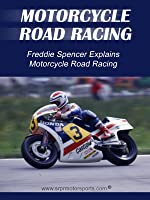 Freddie Spencer Explains Motorcycle Road Racing