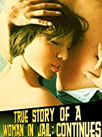 True Story of a Woman in Jail: Continues (English Subtitled)