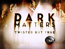 Dark Matters: Twisted But True Season 1