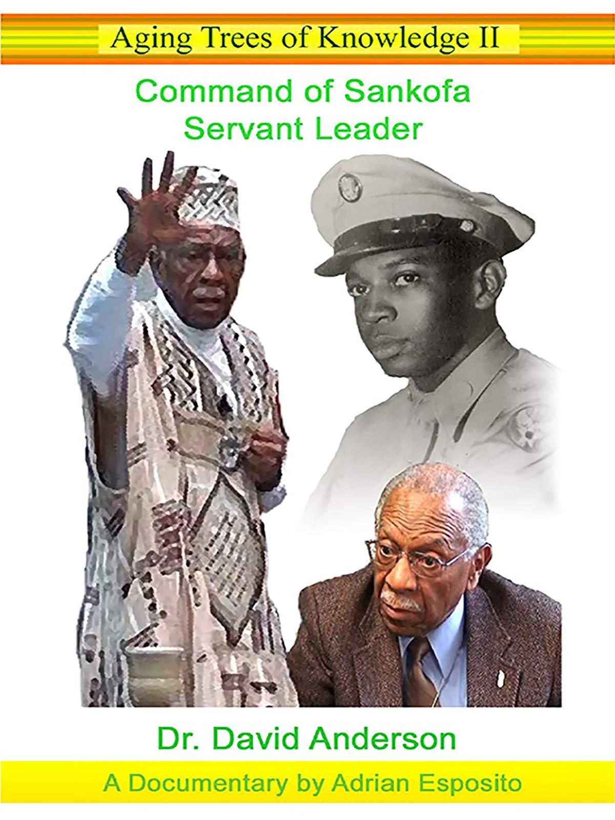 Aging Trees of Knowledge 2: Command of Sankofa, Servant Leader