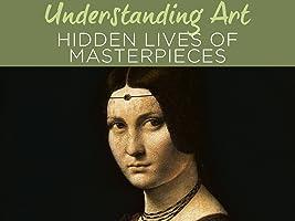 Understanding Art: Hidden Lives of Works of Art