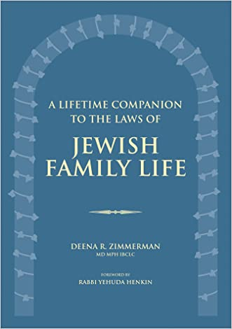 A Lifetime Companion to the Laws of Jewish Family Life written by Deena R. Zimmerman MD  MPh  IBCLC