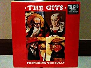 The Gits - Frenching The Bully