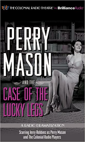 Perry Mason and the Case of the Lucky Legs: A Radio Dramatization (Perry Mason Series)