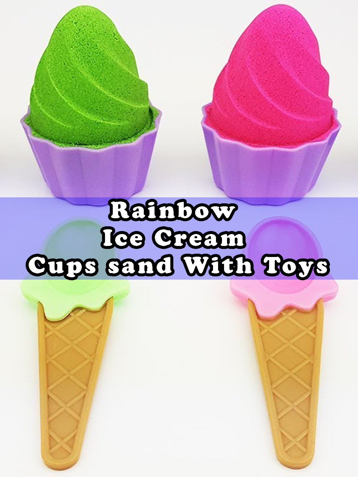Rainbow Ice Cream Cups sand With Toys