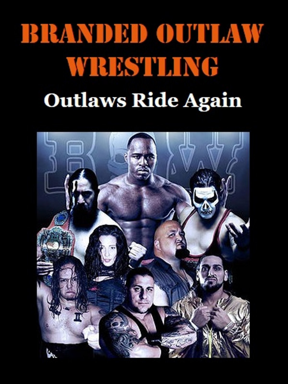 Branded Outlaw Wrestling: Outlaws Ride Again
