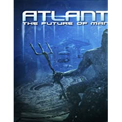 Atlantis: The Future Of Mankind
