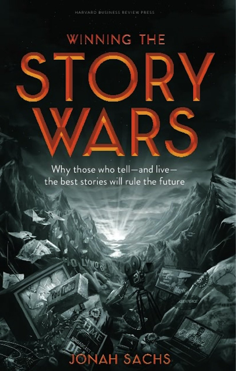 Winning the Story Wars, by Jonah Sachs
