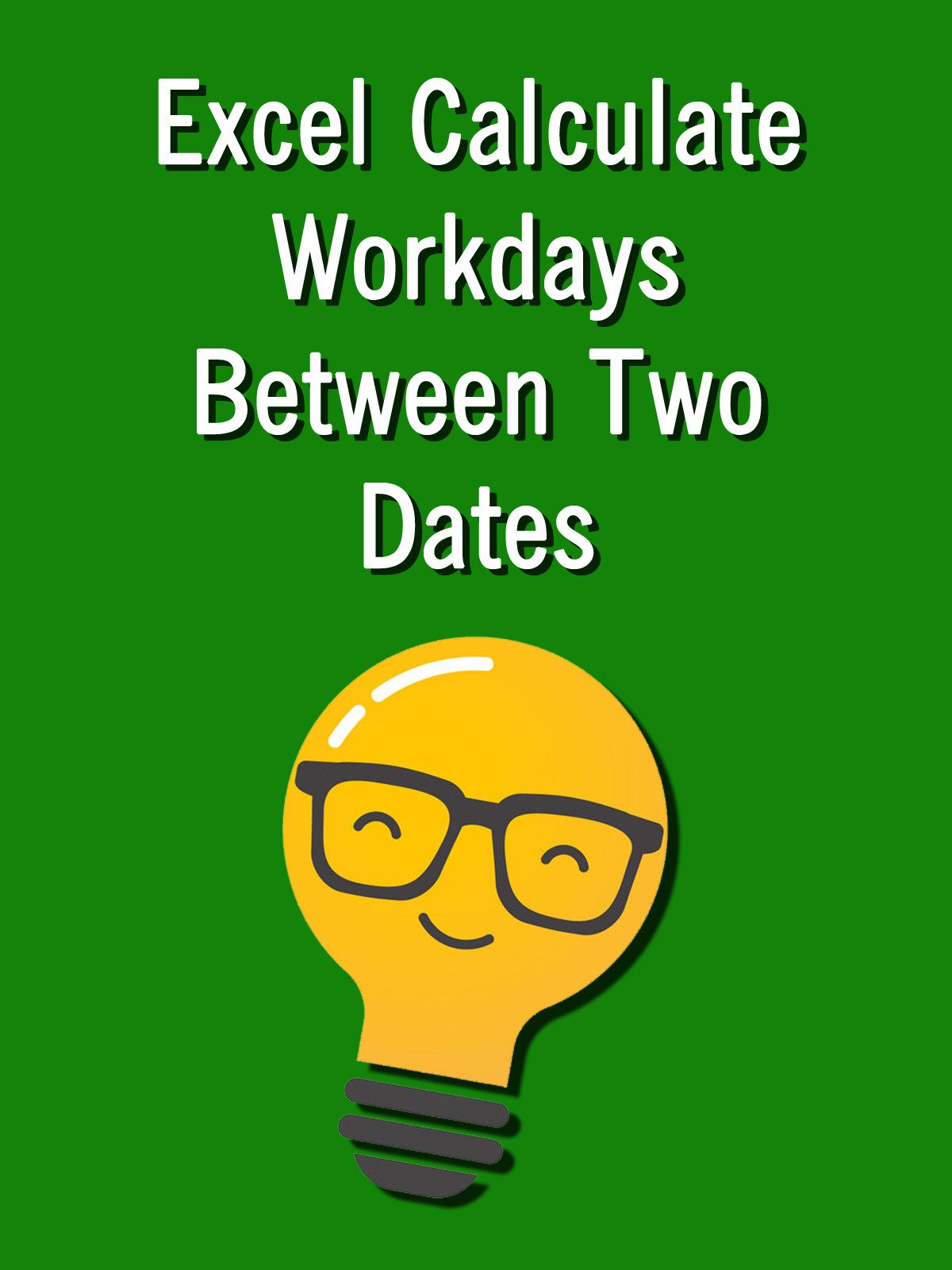 Excel Calculate Workdays Between Two Dates