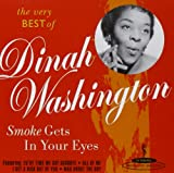 Smoke Gets In Your Eyes: The Best Of Dinah Washington