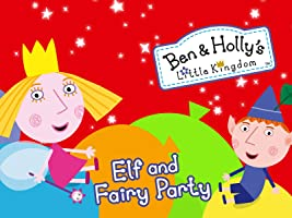 Ben & Holly's Elf and Fairy Party