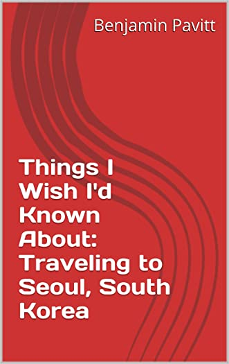 Things I Wish I'd Known About: Traveling to Seoul, South Korea