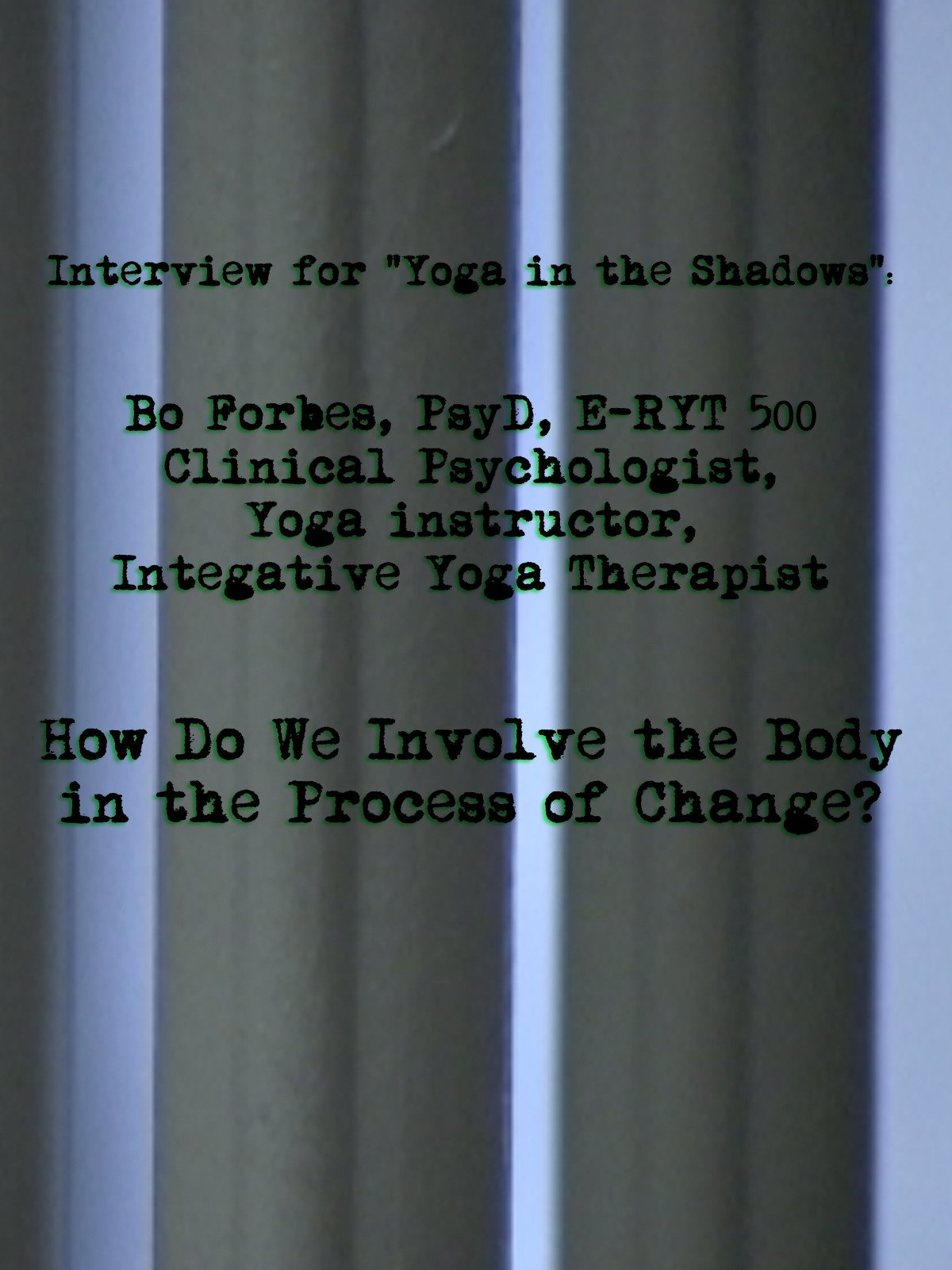 Clip: Interview with Bo Forbes: How Do We Involve the Body in the Process of Change?