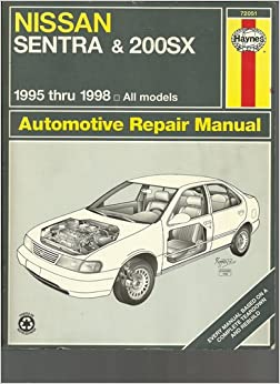 Nissan Sentra & 200Sx Automotive Repair Manual: Models Covered : All