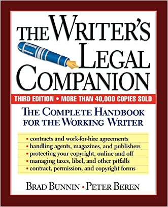 The Writer's Legal Companion: The Complete Handbook For The Working Writer, Third Edition written by Brad Bunnin
